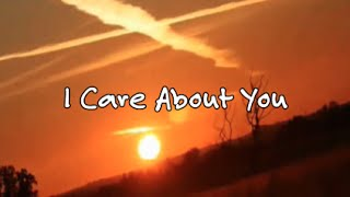 """I Care About You"" - Milestone"