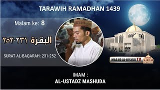 Download Video Shalat Tarawih Malam Ke 8, 1439H | Surat Al Baqarah 231-252 | Ustadz Mashuda MP3 3GP MP4