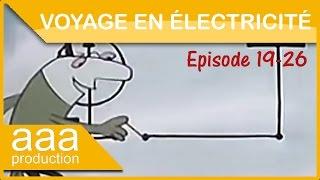 Voyage en électricité   Ep 19 - L