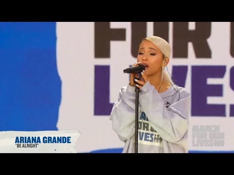 Ariana Grande - Be Alright (March For Our Lives Performance)