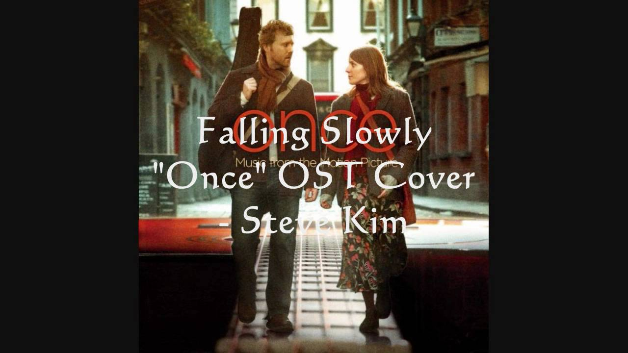 "Falling Slowly (""Once"" Soundtrack cover) - Steve Kim - YouTube"