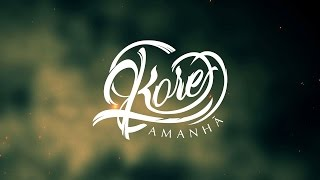 KORE - Amanhã (Lyric Video Oficial)