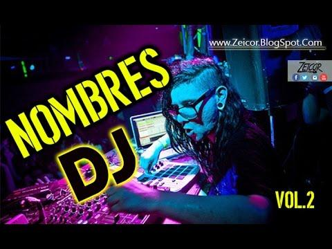 Nuevos Nombres de DJ 2017 - Zeicor