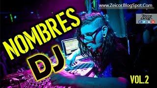 NUEVOS NOMBRES DE DJ 2017 (VOL.2) - SELLOS DJ - SPOT DJ - PLACAS DJ -  TIPS DJ - Zeicor