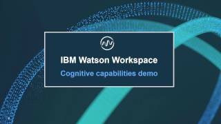 The Value of Watson Workspace