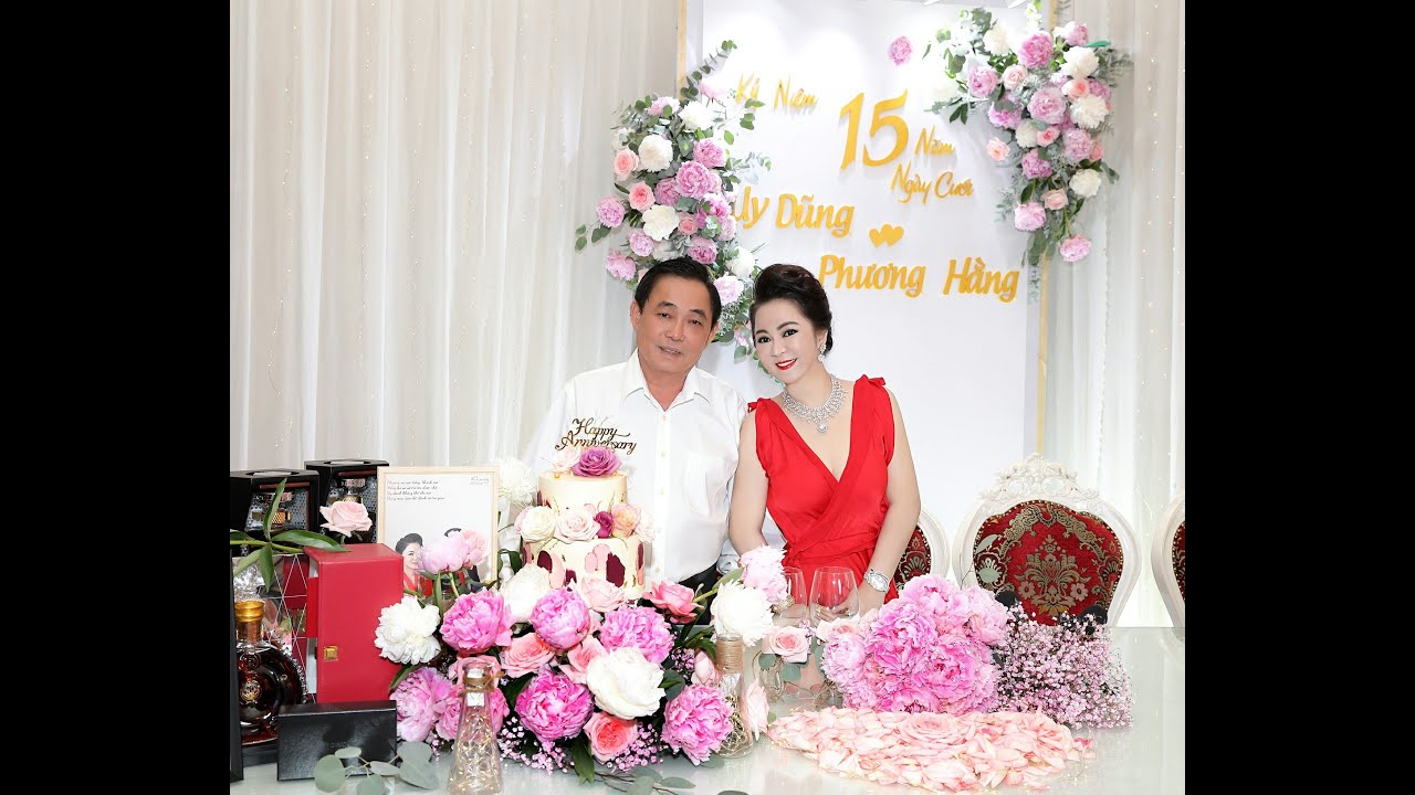 Doanh nhân Nguyễn Phương Hằng KỶ NIỆM 15 NĂM NGÀY CƯỚI - 08.06.2021