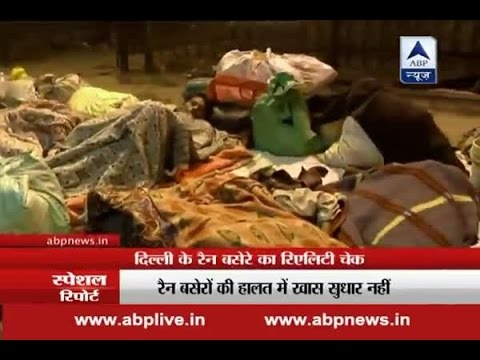 Reality check of night shelters in Delhi