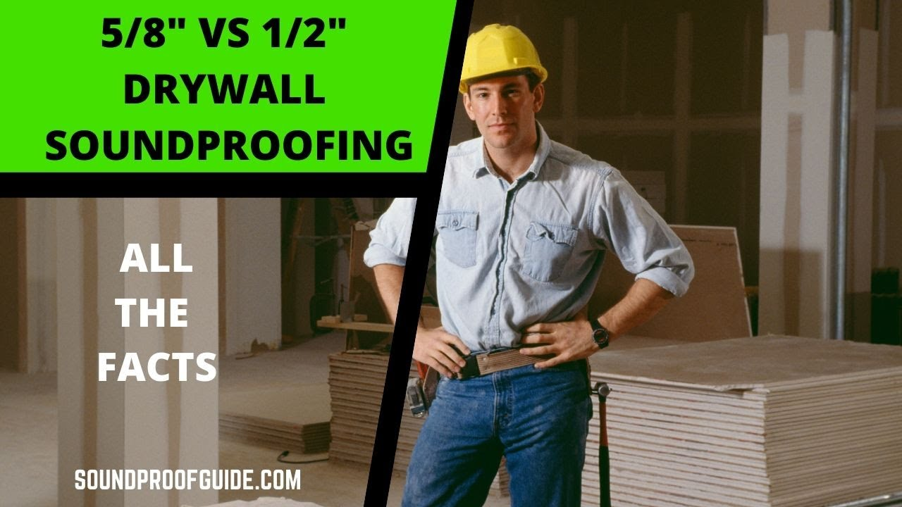 5 8 Vs 1 2 Drywall For Soundproofing