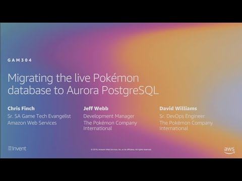AWS re:Invent 2019: Migrating the live Pokémon database to Aurora PostgreSQL (GAM304)