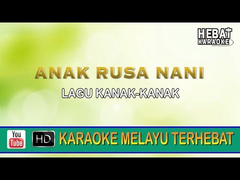 Lagu Kanak-Kanak - Anak Rusa Nani | Karaoke | Minus One | Tanpa Vocal | Lirik Video HD