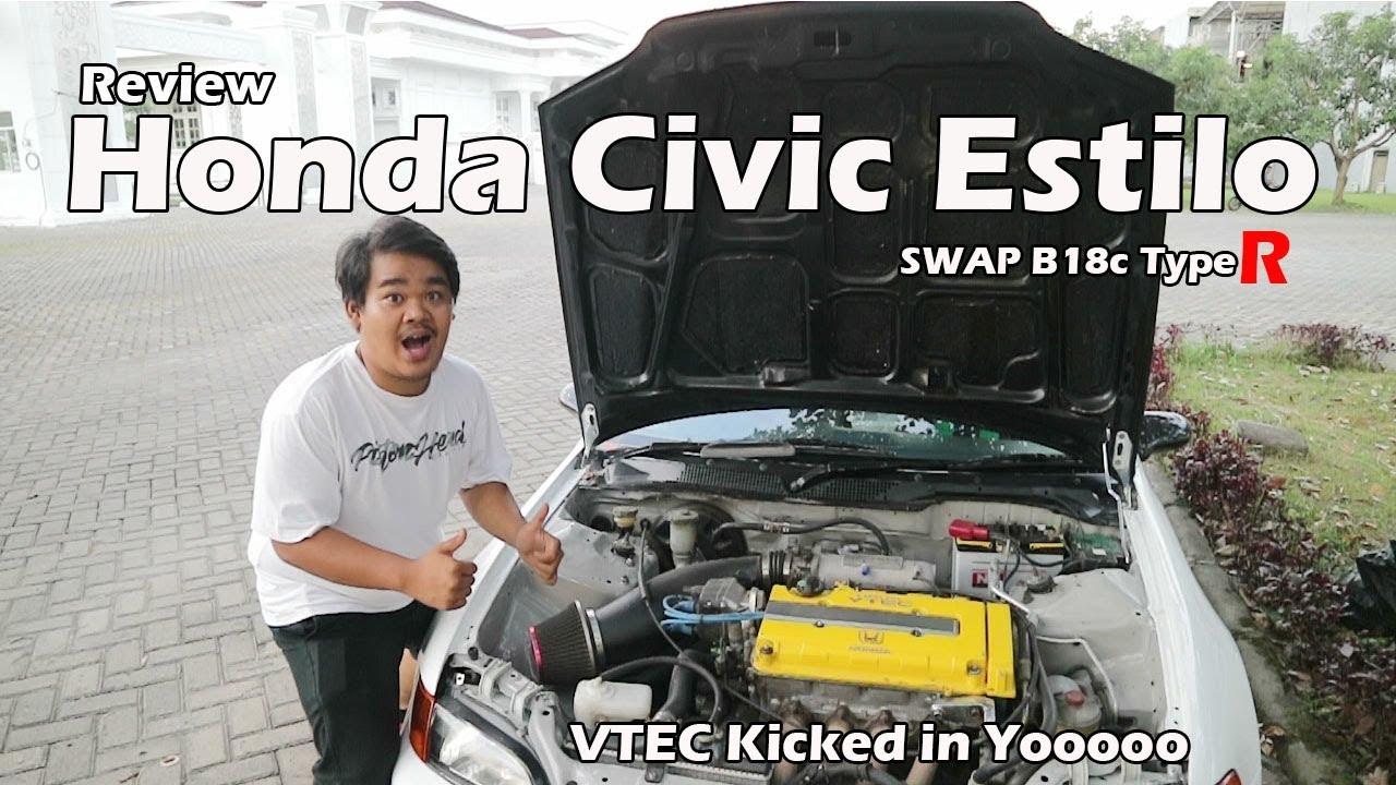 GILA!!! REVIEW MODIFIKASI HONDA CIVIC ESTILO B18C TYPE R