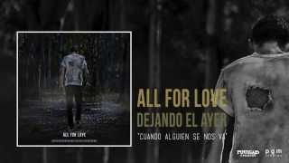 All For Love - Cuando alguien se nos va