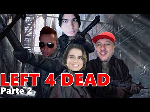 LEFT 4 DEAD - ESPECIAL Pt #2