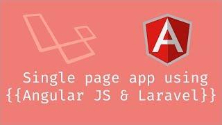 Single page application using Angular JS and Laravel