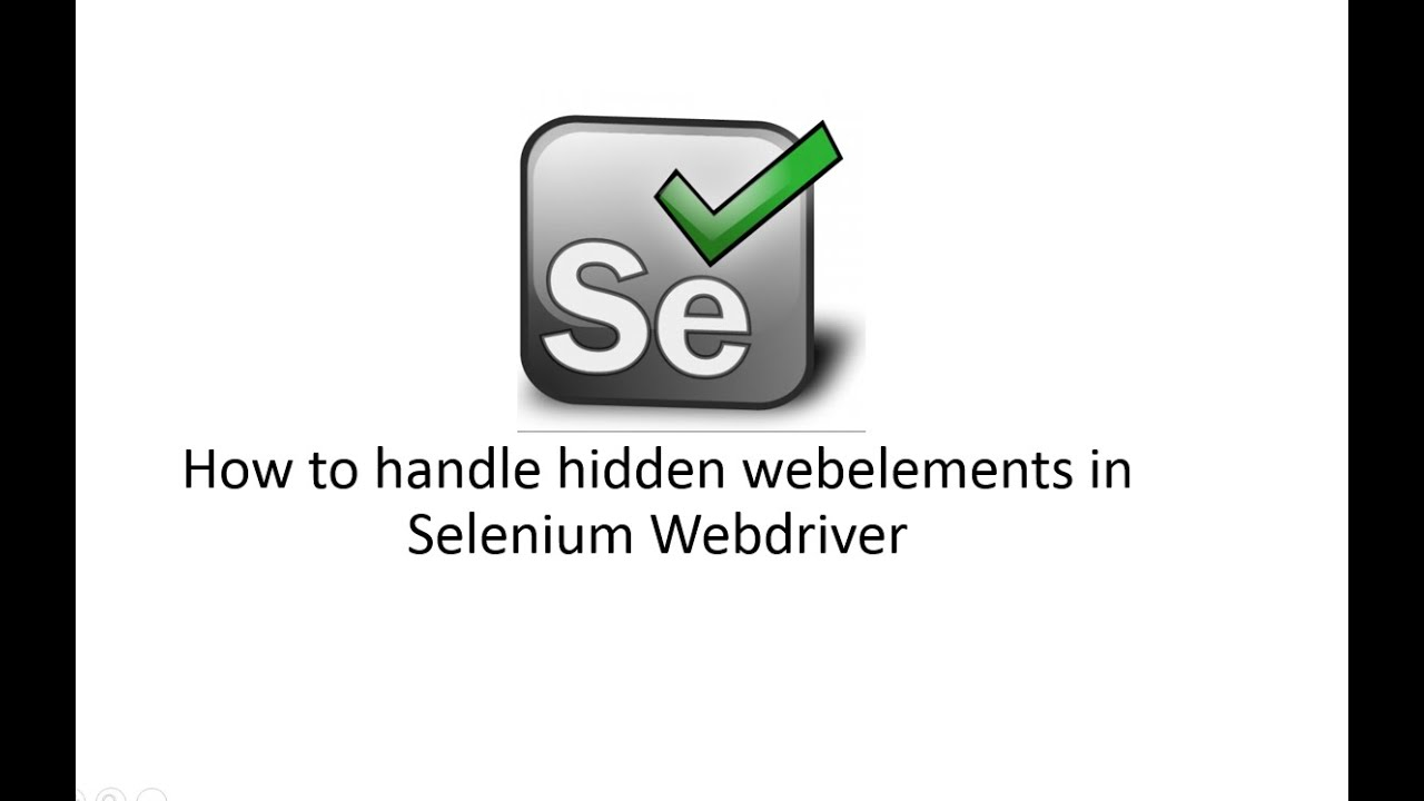How to handle hidden webelements in Selenium Webdriver