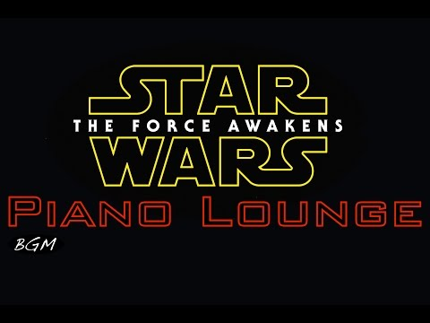 【STARWARS Soundtrack Piano】Piano Instrumental  - Background  - Piano Lounge