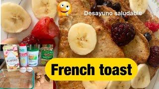 How to make delicious healthy French toast Receta de pan Frances saludable. Healthy breakfast ideas