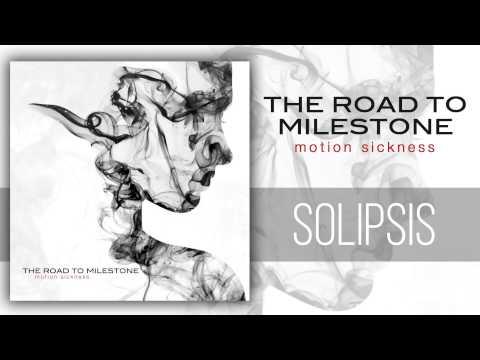 The Road to Milestone - Solipsis