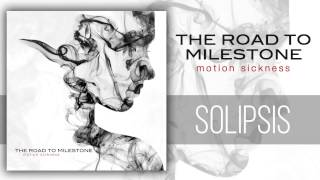 The Road to Milestone - Solipsis