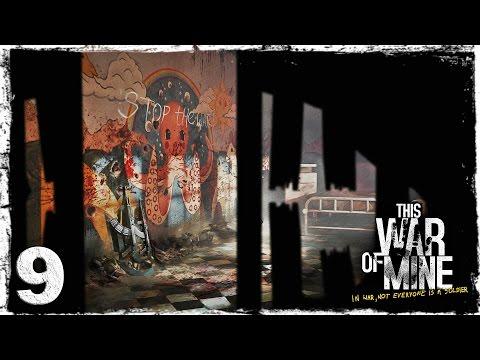 Смотреть прохождение игры This War Of Mine. #9: Вылазка на склад.