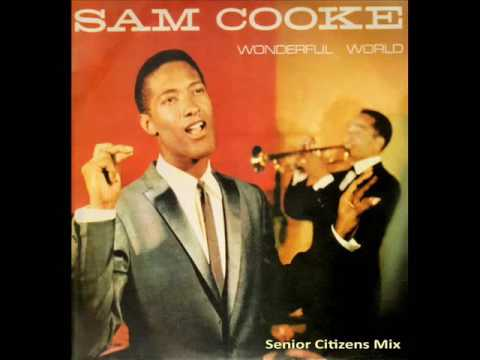 Sam Cooke - (What A) Wonderful World (Senior Citizens Mix)