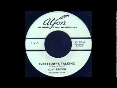 "Clay Brown ""Everybody's Talking"""
