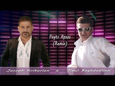 Joseph Krikorian \u0026 Paul Baghdadlian  Payts Apsos (Remix)