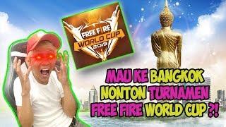 MAU KE BANGKOK NONTON FREE FIRE WORLD CUP?!