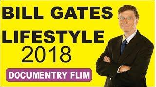 Bill Gates's Lifestyle ★ 2018 - Lifestyle of Bill Gates.