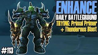 🔥Primal Primer +Thunderous Blast ENHANCE SHAMAN PvP DAILY BG 113 [WOW $47.84]