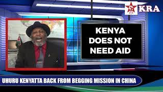 Martin Ngatia: Uhuru Kenyatta is Back from Begging in China but Kenya Does Not Need Aid