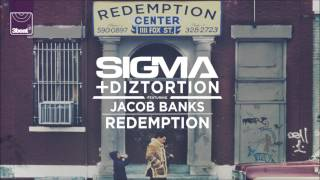 Sigma & Diztortion ft. Jacob Banks - Redemption