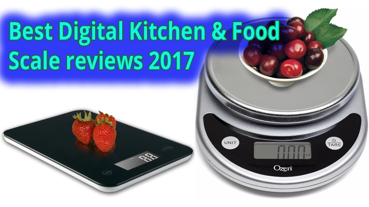 Best Digital Kitchen Food Scale Reviews 2017 To Precision Plus