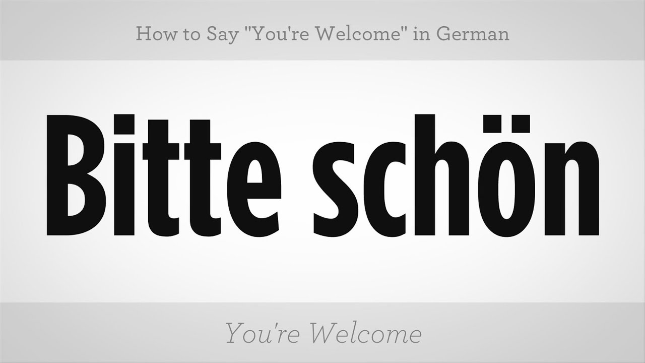 How do you say youre welcome in germany