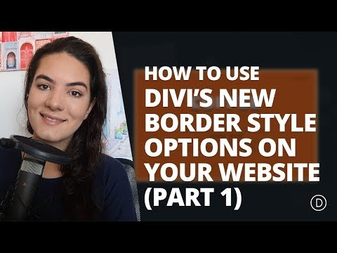 How to Use Divi's New Border Style Options on Your Website (Part 1)