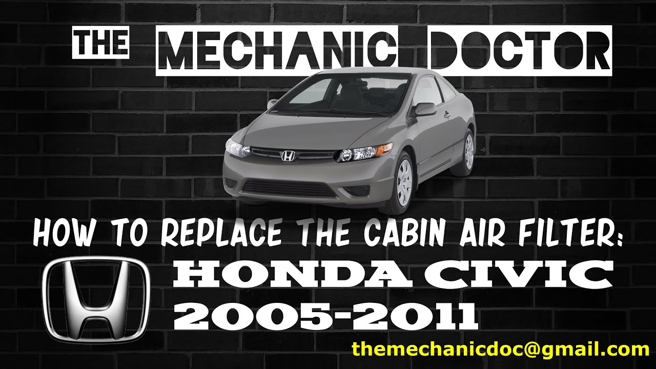 how to replace the cabin air filter  honda civic  2006