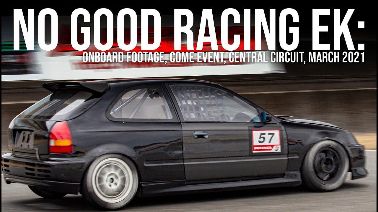 No Good Racing EK onboard footage.