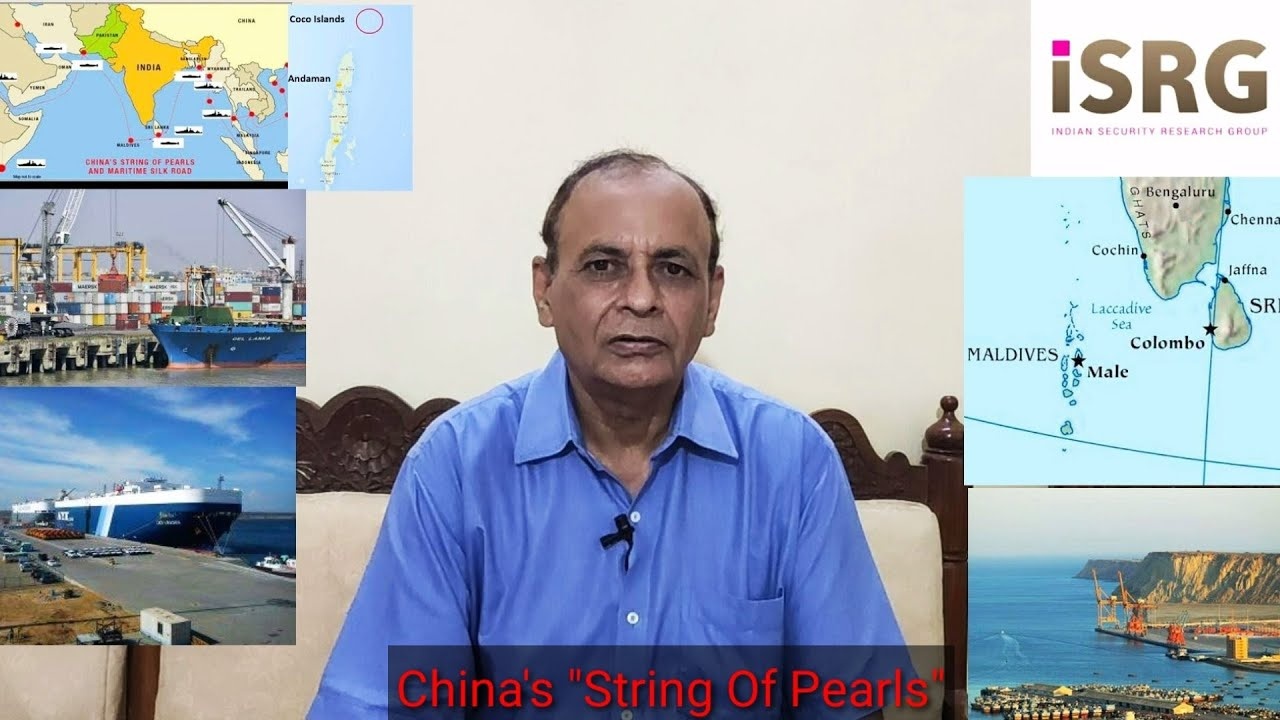 "China's ""String Of Pearls"" In Indian Ocean-How China Encircled India At Sea/NK Sood Ex-RAW"