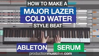 How To Make A Major Lazer Beat - Cold Water Style Ableton & Serum Project