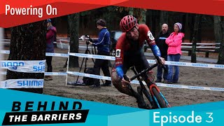 Behind THE Barriers - Powering On - Episode 3