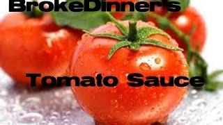 Brokedinner Basics : Versatile Tomato Sauce