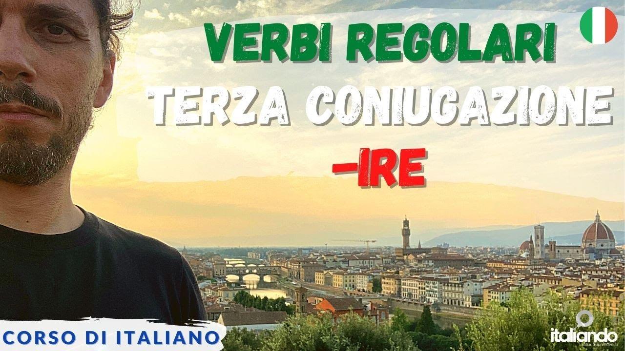 Verbi Regolari Terza Coniugazione in IRE - Corso di italiano Curso de italiano learn italian