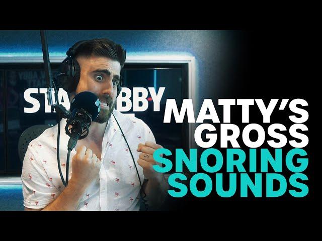 Matty's Gross Snoring Sounds | B105
