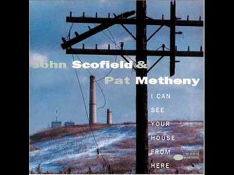 Pat Metheny & John Scofield - I Can See Your House from Here
