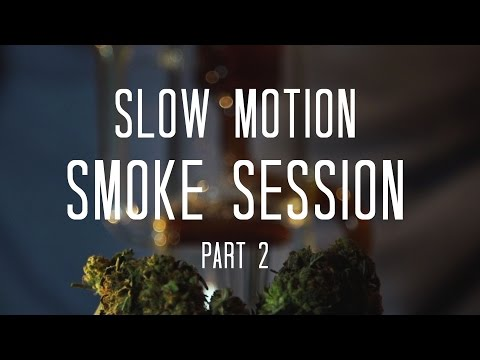 Slow Motion Smoke Session (Pt. 2)