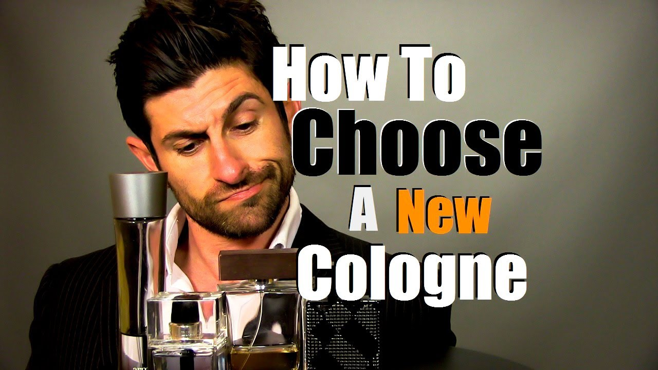 How To Choose A New Cologne: Selection Tips and Advice ...