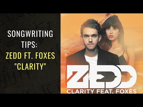 Songwriting Tips From Zedd – Clarity | Songwriting Academy