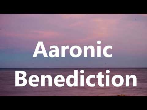 Aaronic Benediction w/lyrics