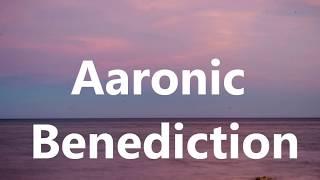 Aaronic Benediction w/lyrics