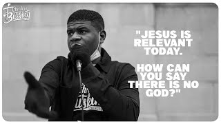 'Jesus is relevant today... how can you say there is no God?' - The CB Project